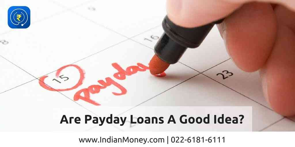 IndianMoney | Are Payday Loans A Good Idea?