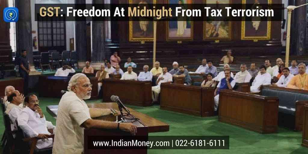 GST: Freedom At Midnight From Tax Terrorism