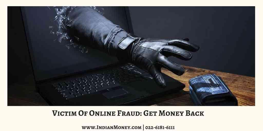 Victim Of Online Fraud: Get Money Back
